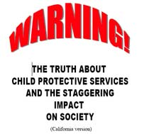 Warning! The truth about Child Protective Services and the staggering impact on society by Don Lyons -- KidsForMoney.com